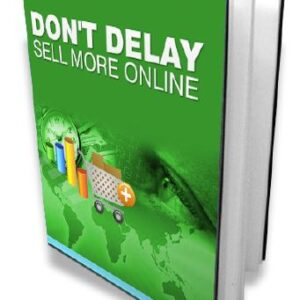 Don't Delay Sell More Online