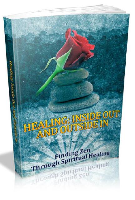 Healing - Inside Out And Outside In Finding Zen Through Spiritual Healing