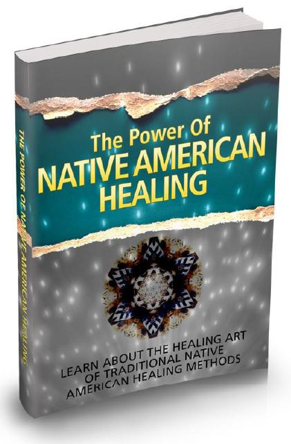 The Power Of Native American Healing