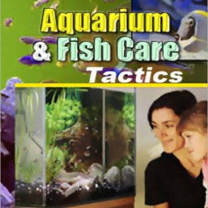 Aquarium & Fish Care Tactics