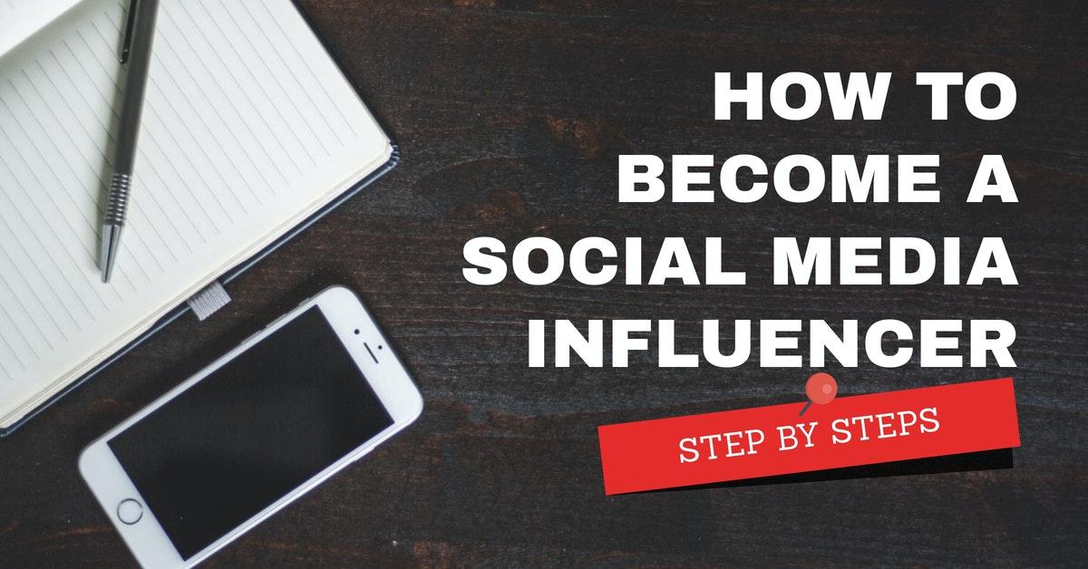 How To Become A Social Media Influencer