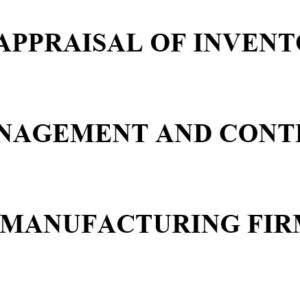 AN APPRAISAL OF INVENTORY MANAGEMENT AND CONTROL IN MANUFACTURING FIRMS.