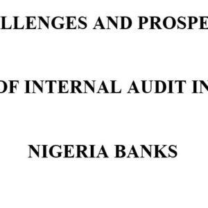 CHALLENGES AND PROSPECTS OF INTERNAL AUDIT IN NIGERIA BANKS