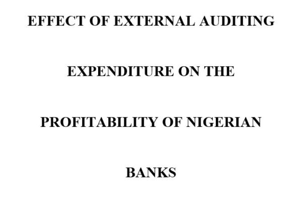 EFFECT OF EXTERNAL AUDITING EXPENDITURE ON THE PROFITABILITY OF NIGERIAN BANKS