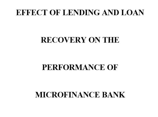 EFFECT OF LENDING AND LOAN RECOVERY ON THE PERFORMANCE OF MICROFINANCE BANK