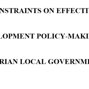 CONSTRAINTS ON EFFECTIVE DEVELOPMENT POLICY-MAKING IN NIGERIAN LOCAL GOVERNMENTS