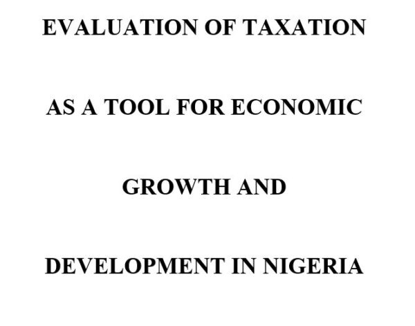 EVALUATION OF TAXATION AS A TOOL FOR ECONOMIC GROWTH AND DEVELOPMENT IN NIGERIA