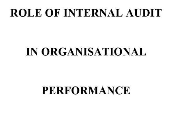 ROLE OF INTERNAL AUDIT IN ORGANISATIONAL PERFORMANCE